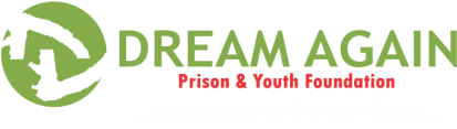 Dream Again Prison And Youth Foundation